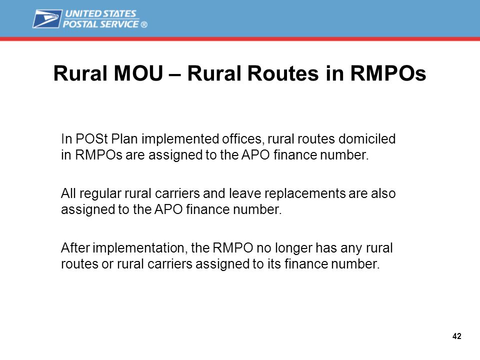 Rural MOU – Rural Routes in RMPOs In POSt Plan implemented offices, rural routes domiciled in RMPOs are assigned to the APO finance number.