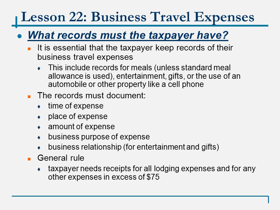 Lesson 22: Business Travel Expenses Alternative Ways of Figuring some expenses (other than actual) 1.