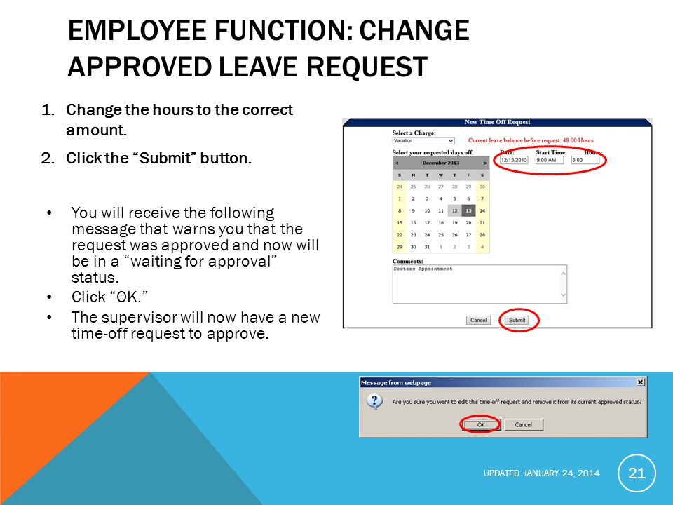 UPDATED JANUARY 24, 2014 EMPLOYEE FUNCTION: CHANGE APPROVED LEAVE REQUEST 1.Change the hours to the correct amount.