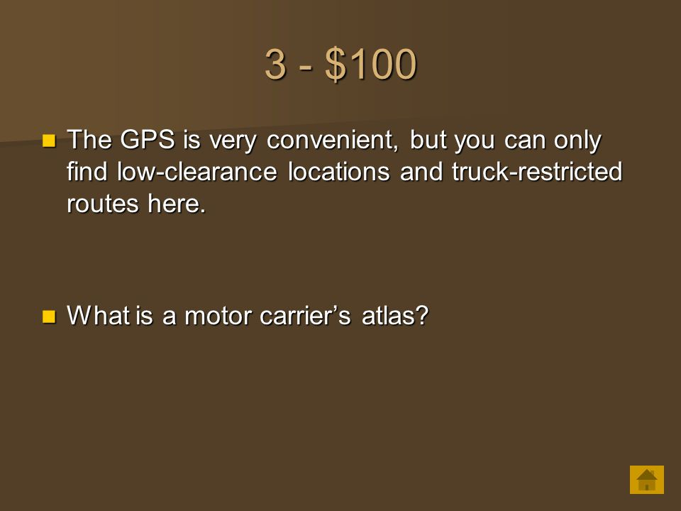 3 - $100 The GPS is very convenient, but you can only find low-clearance locations and truck-restricted routes here. The GPS is very convenient, but y