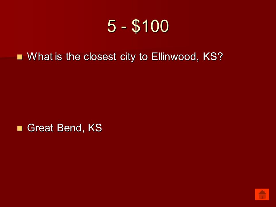 5 - $100 What is the closest city to Ellinwood, KS? What is the closest city to Ellinwood, KS? Great Bend, KS Great Bend, KS