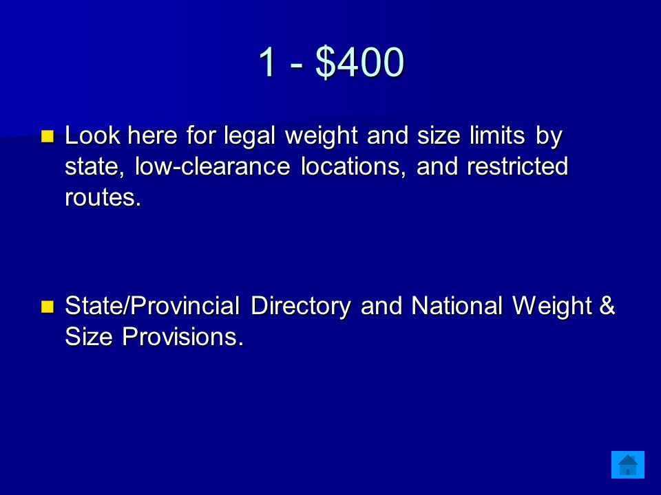 1 - $400 Look here for legal weight and size limits by state, low-clearance locations, and restricted routes. Look here for legal weight and size limi