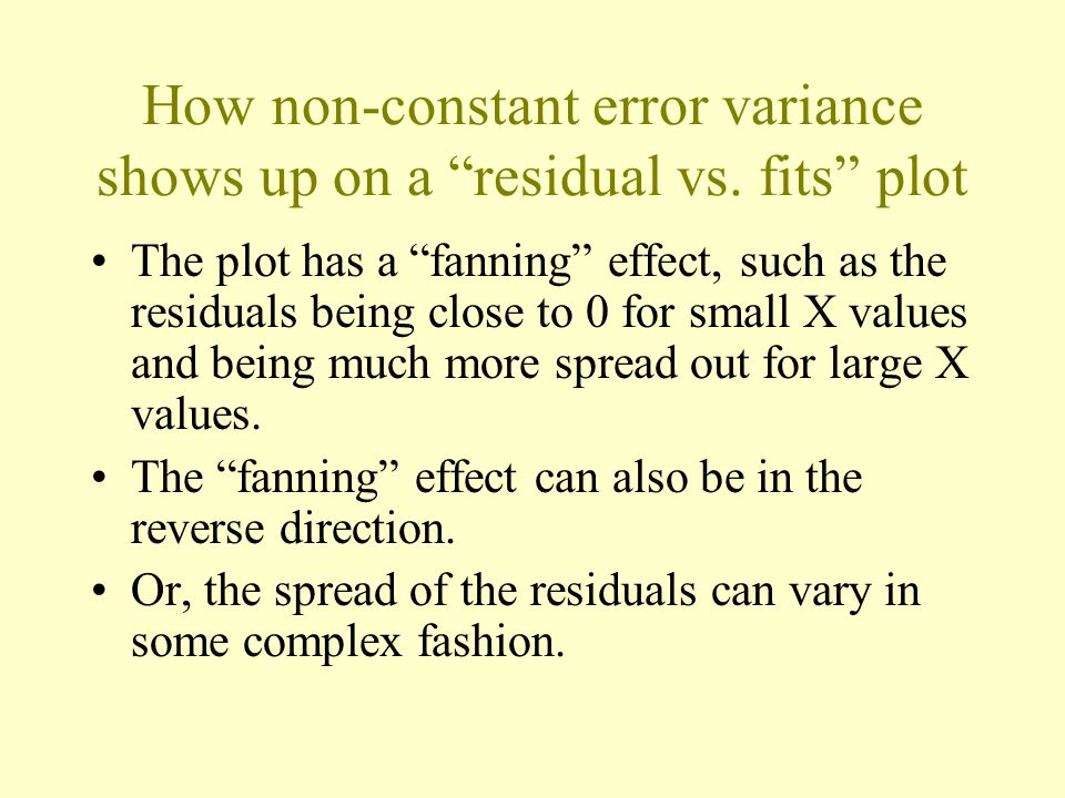How non-constant error variance shows up on a residual vs.