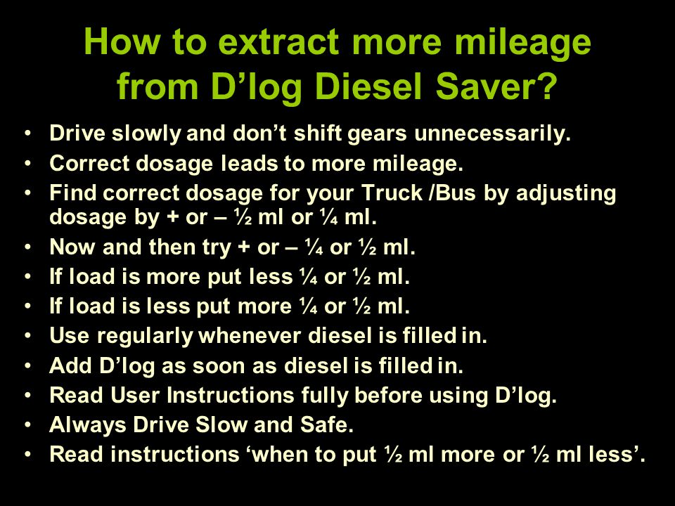 How to extract more mileage from D'log Diesel Saver.