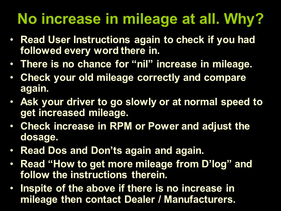 No increase in mileage at all. Why.