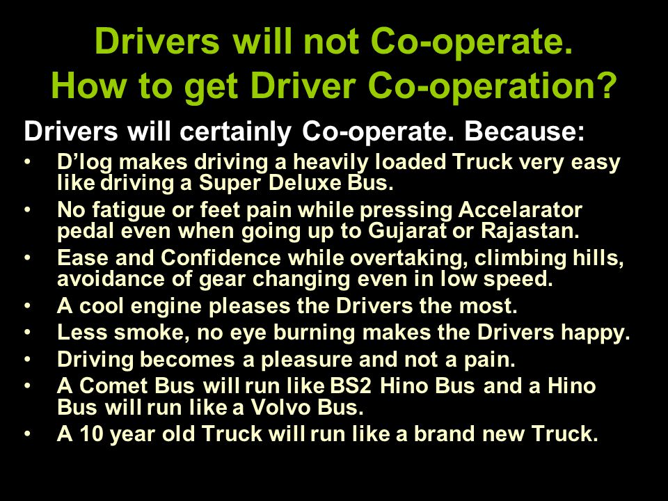 Drivers will not Co-operate. How to get Driver Co-operation.