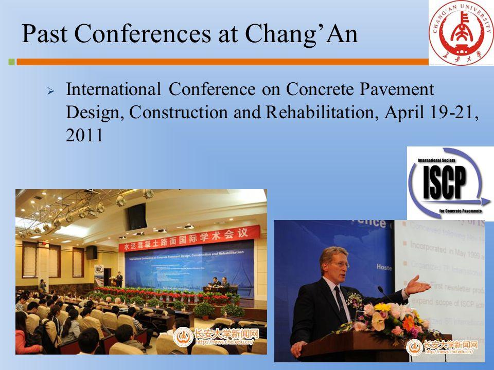 Past Conferences at Chang'An  International Conference on Concrete Pavement Design, Construction and Rehabilitation, April 19-21, 2011