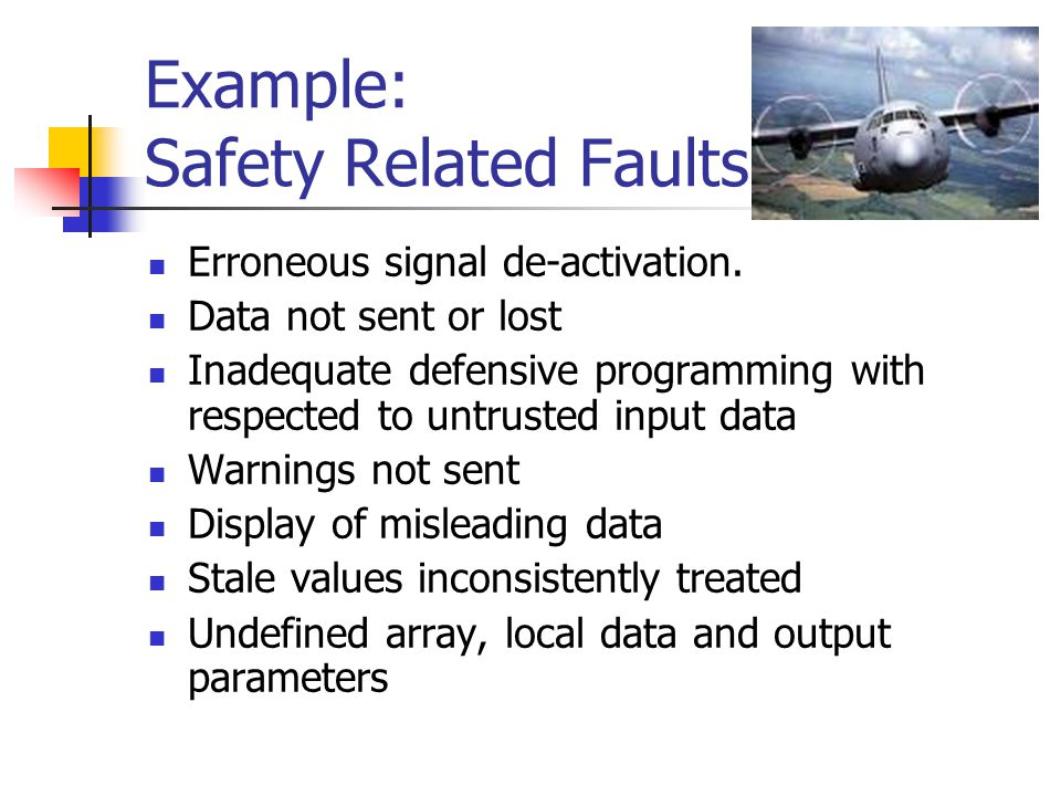 Example: Safety Related Faults Erroneous signal de-activation.