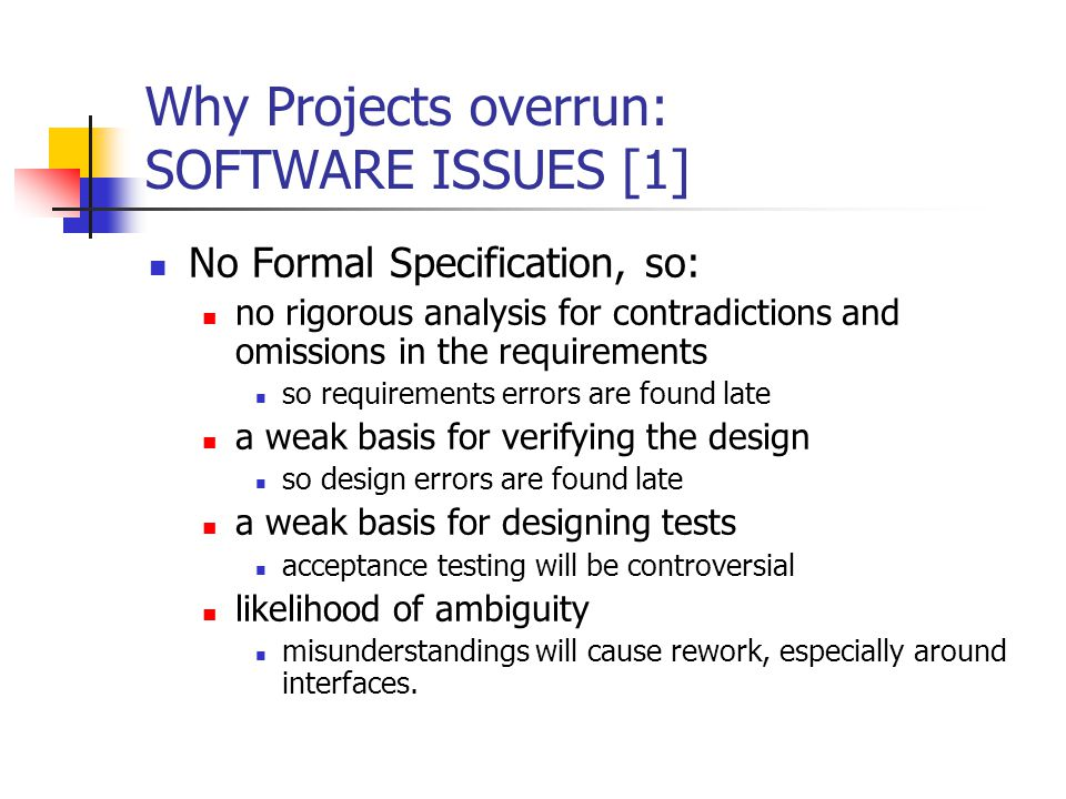 Strong Software Engineering Objective: Avoid errors and omissions … and detect errors before they grow in cost How.