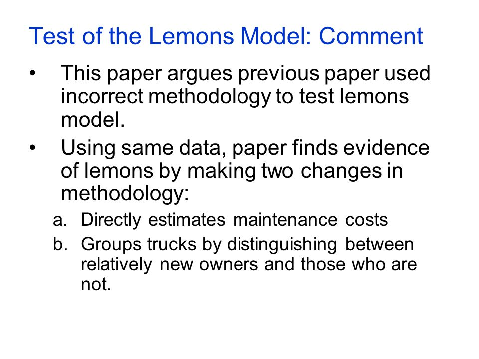 Test of the Lemons Model: Comment This paper argues previous paper used incorrect methodology to test lemons model. Using same data, paper finds evide