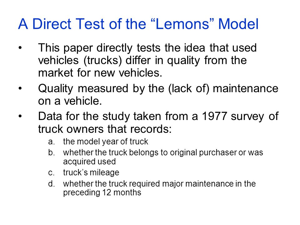"A Direct Test of the ""Lemons"" Model This paper directly tests the idea that used vehicles (trucks) differ in quality from the market for new vehicles."