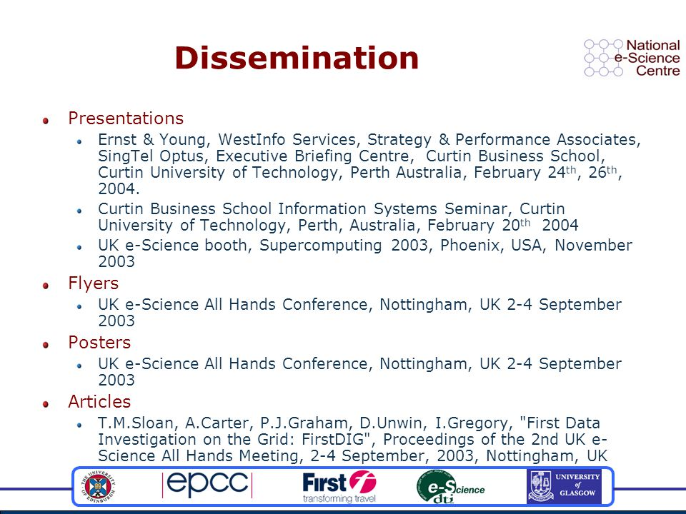 Dissemination Presentations Ernst & Young, WestInfo Services, Strategy & Performance Associates, SingTel Optus, Executive Briefing Centre, Curtin Business School, Curtin University of Technology, Perth Australia, February 24 th, 26 th, 2004.