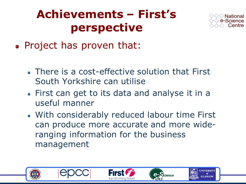 Achievements – First's perspective Project has proven that: There is a cost-effective solution that First South Yorkshire can utilise First can get to