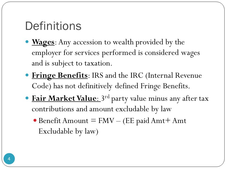 Definitions Continued Imputed Income: fringe value added to gross pay that results in additional taxes, thus lessening the net pay.