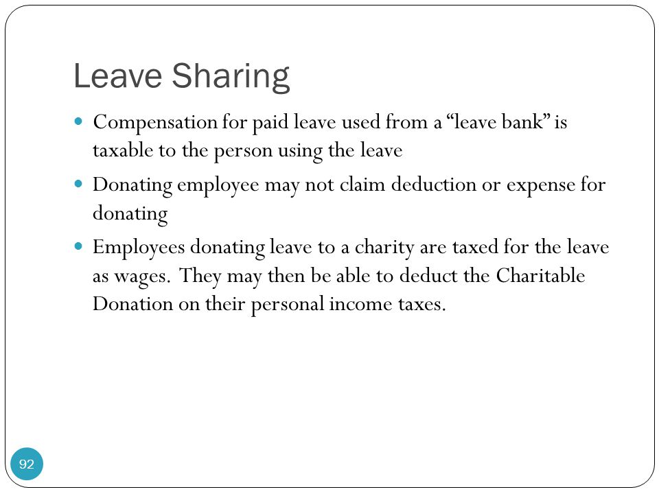 "Leave Sharing Compensation for paid leave used from a ""leave bank"" is taxable to the person using the leave Donating employee may not claim deduction"