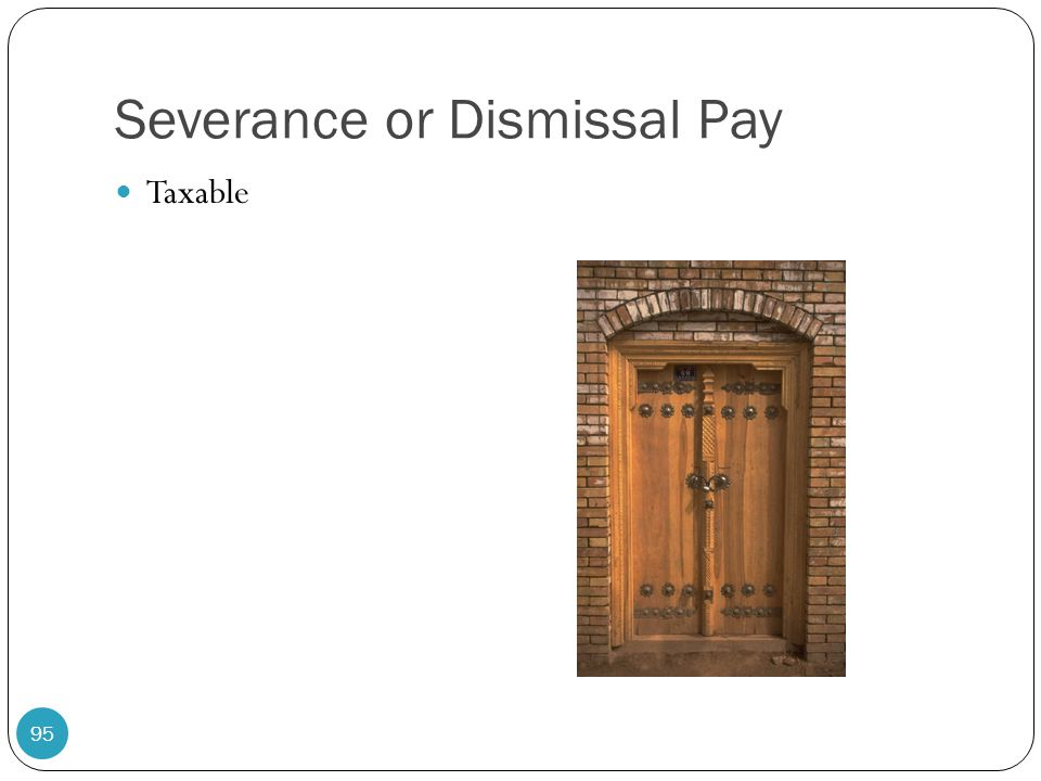 Severance or Dismissal Pay Taxable 95