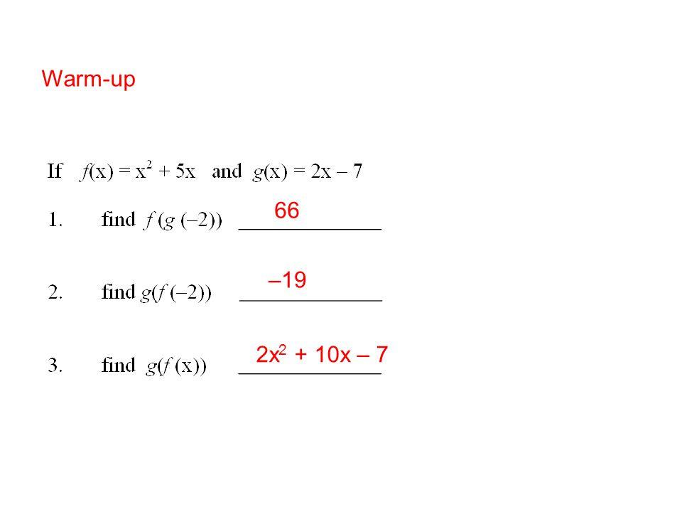 66 –19 2x 2 + 10x – 7 Warm-up