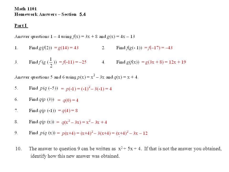 p(q(x)) = (x+4) 2 – 3x – 12 = x 2 + 8x + 16 – 3x – 12 = x 2 + 5x + 4 10.