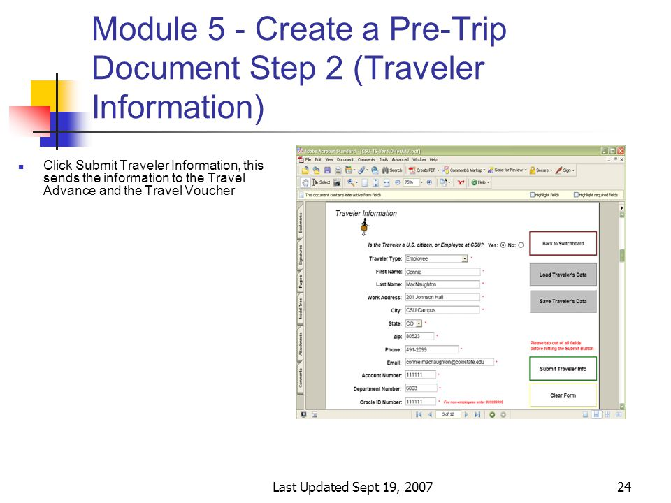 Last Updated Sept 19, 200724 Module 5 - Create a Pre-Trip Document Step 2 (Traveler Information) Click Submit Traveler Information, this sends the information to the Travel Advance and the Travel Voucher