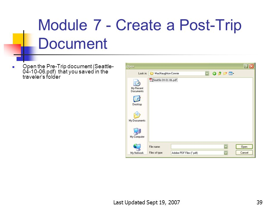 Last Updated Sept 19, 200739 Module 7 - Create a Post-Trip Document Open the Pre-Trip document (Seattle- 04-10-06.pdf) that you saved in the traveler's folder