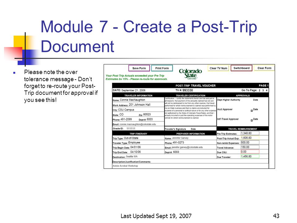 Last Updated Sept 19, 200743 Module 7 - Create a Post-Trip Document Please note the over tolerance message - Don't forget to re-route your Post- Trip document for approval if you see this!