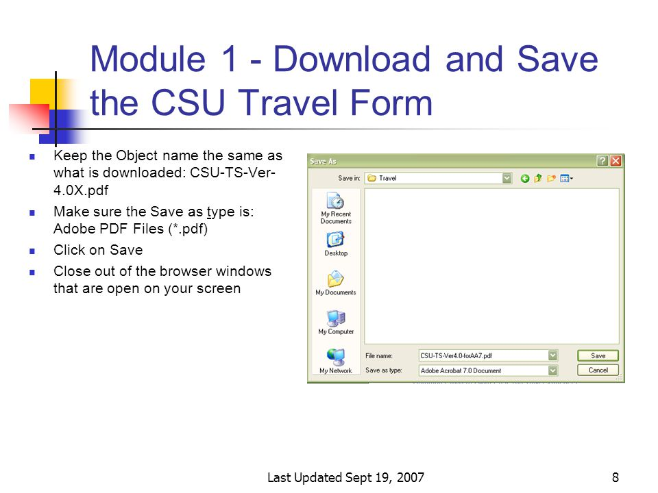 Last Updated Sept 19, 20079 Module 2 - Adobe Acrobat® The Colorado State University Travel Form is a dynamic Adobe Acrobat® form.