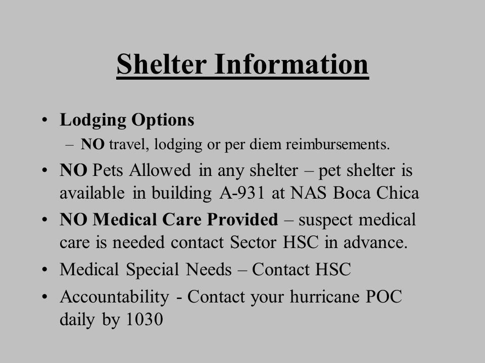 Shelter Information Lodging Options –NO travel, lodging or per diem reimbursements. NO Pets Allowed in any shelter – pet shelter is available in build