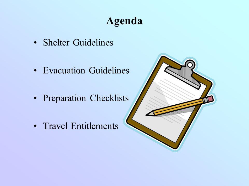 Shelter Guidelines Evacuation Guidelines Preparation Checklists Travel Entitlements Agenda