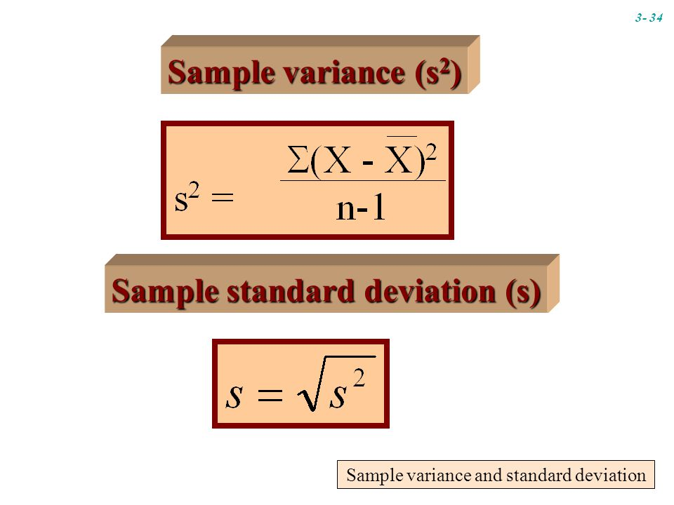 Sample variance (s 2 ) Sample standard deviation (s) Sample variance and standard deviation 3- 34
