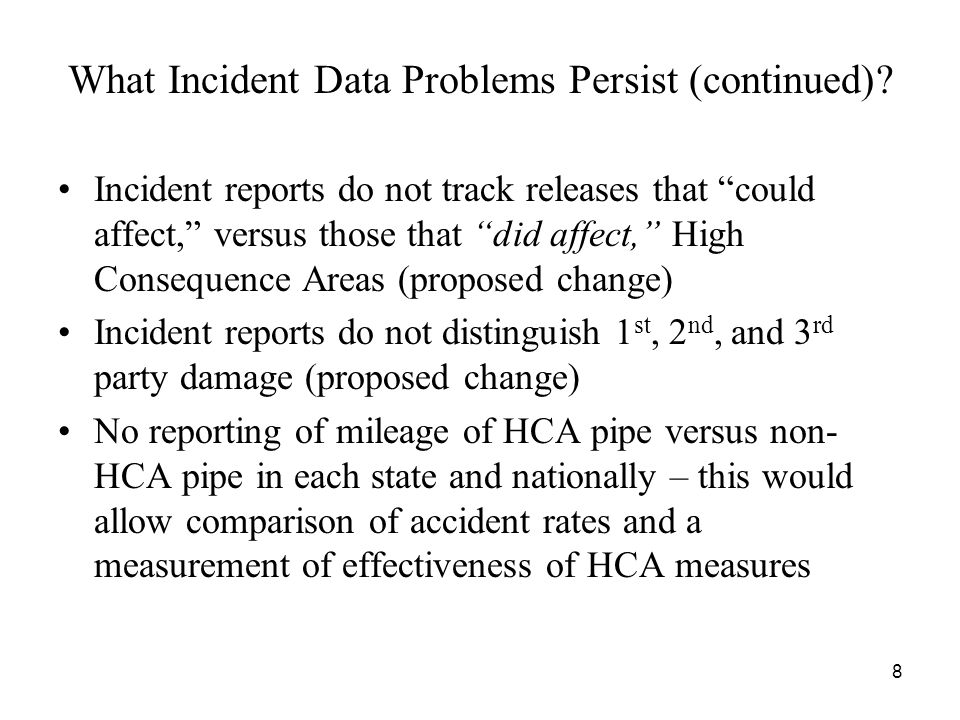 """8 What Incident Data Problems Persist (continued)? Incident reports do not track releases that """"could affect,"""" versus those that """"did affect,"""" High Co"""
