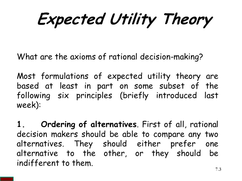 7.33 Expected Utility Theory What are the axioms of rational decision-making.