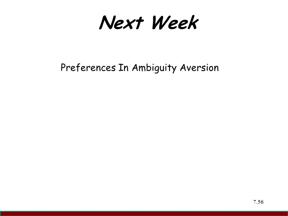 7.5656 Next Week Preferences In Ambiguity Aversion