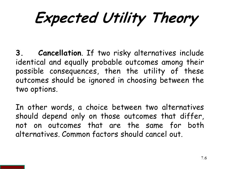 7.66 Expected Utility Theory 3.Cancellation.