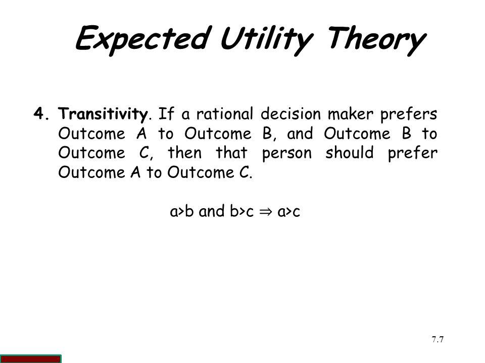7.77 Expected Utility Theory 4.Transitivity.