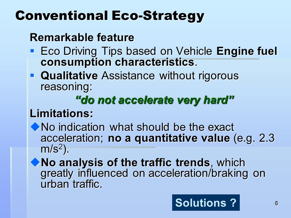 6 Remarkable feature  Eco Driving Tips based on Vehicle Engine fuel consumption characteristics.  Qualitative Assistance without rigorous reasoning: