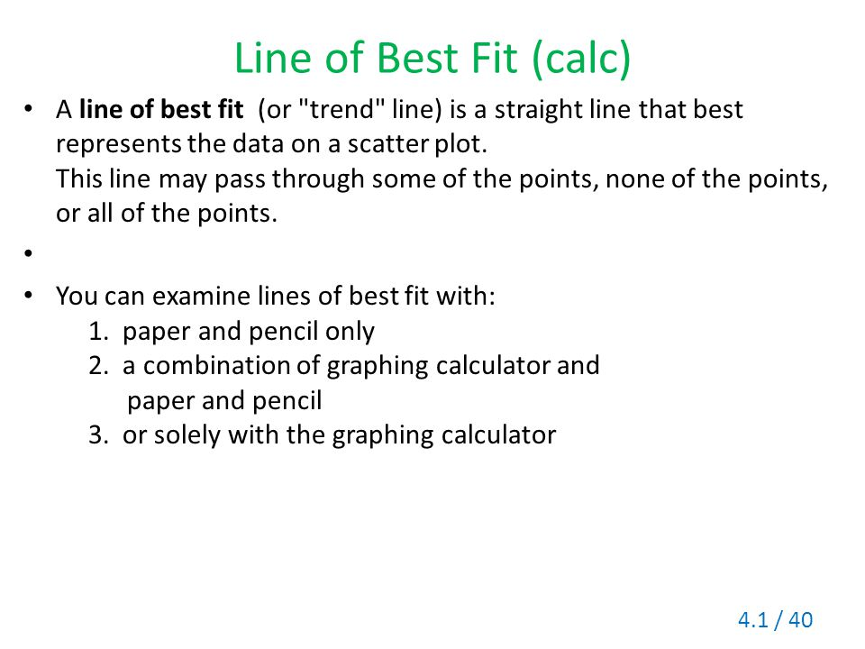 Line of Best Fit (calc) A line of best fit (or
