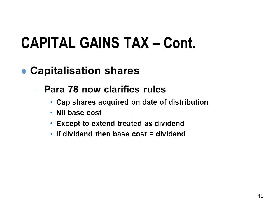 41 CAPITAL GAINS TAX – Cont.