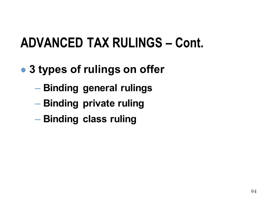94 ADVANCED TAX RULINGS – Cont.