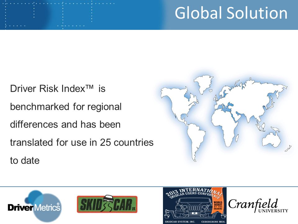 Global Solution Driver Risk Index™ is benchmarked for regional differences and has been translated for use in 25 countries to date