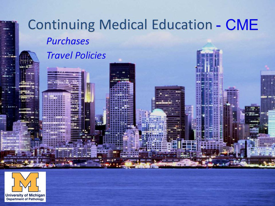 Continuing Medical Education Purchases Travel Policies - CME