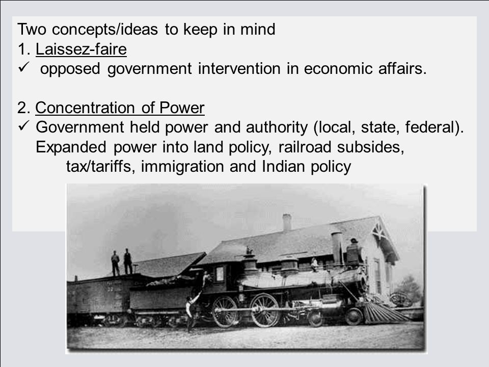 Two concepts/ideas to keep in mind 1.Laissez-faire opposed government intervention in economic affairs.