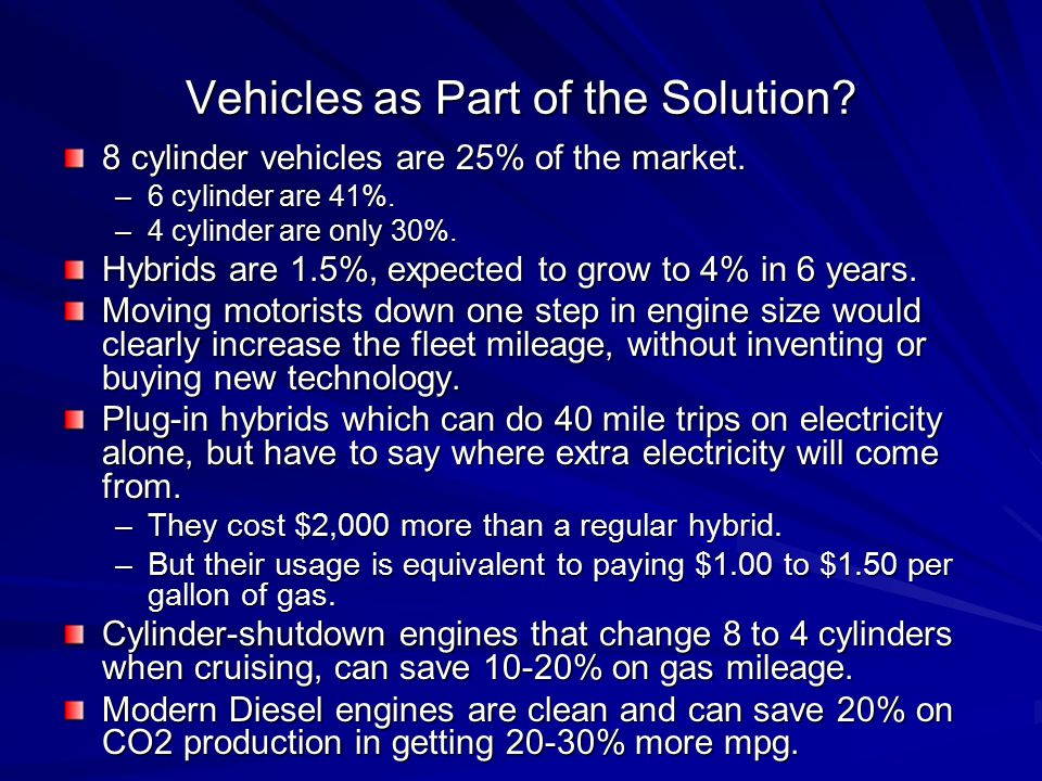 Vehicles as Part of the Solution. 8 cylinder vehicles are 25% of the market.