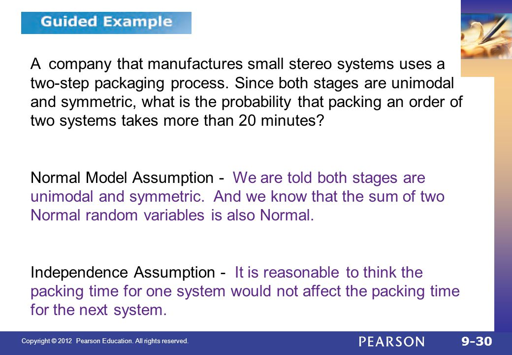 Copyright © 2012 Pearson Education. All rights reserved. 9-30 9.4 A company that manufactures small stereo systems uses a two-step packaging process.