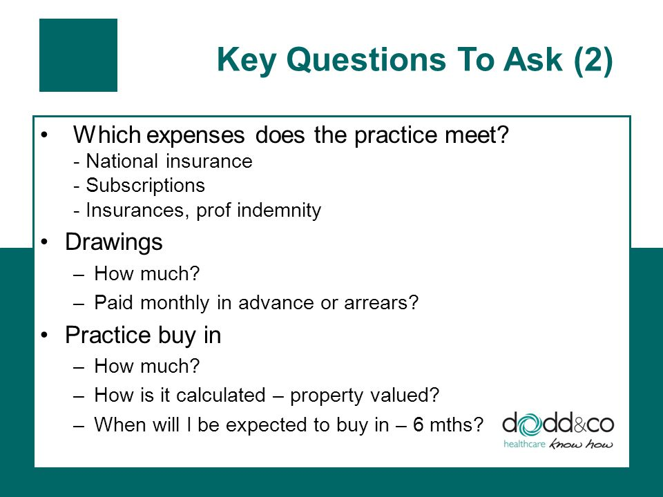 Key Questions To Ask (2) Which expenses does the practice meet.