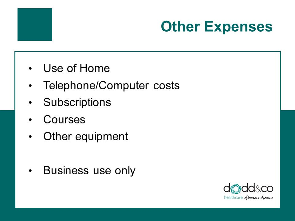 Other Expenses Use of Home Telephone/Computer costs Subscriptions Courses Other equipment Business use only