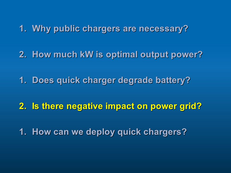 1.Why public chargers are necessary.2.How much kW is optimal output power.
