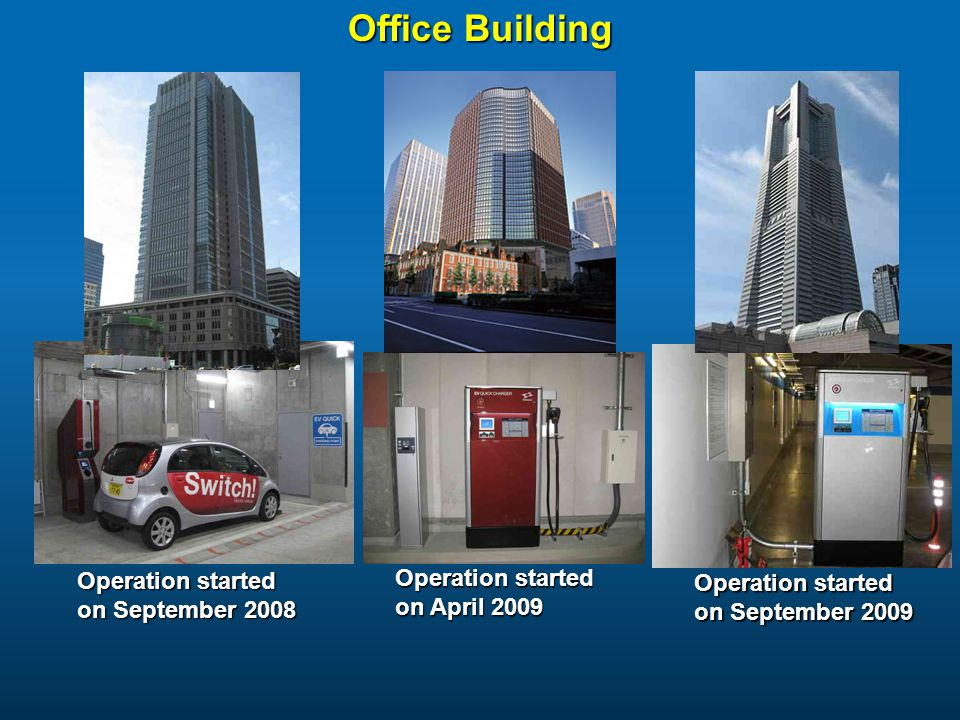 Office Building Operation started on September 2008 Operation started on April 2009 Operation started on September 2009