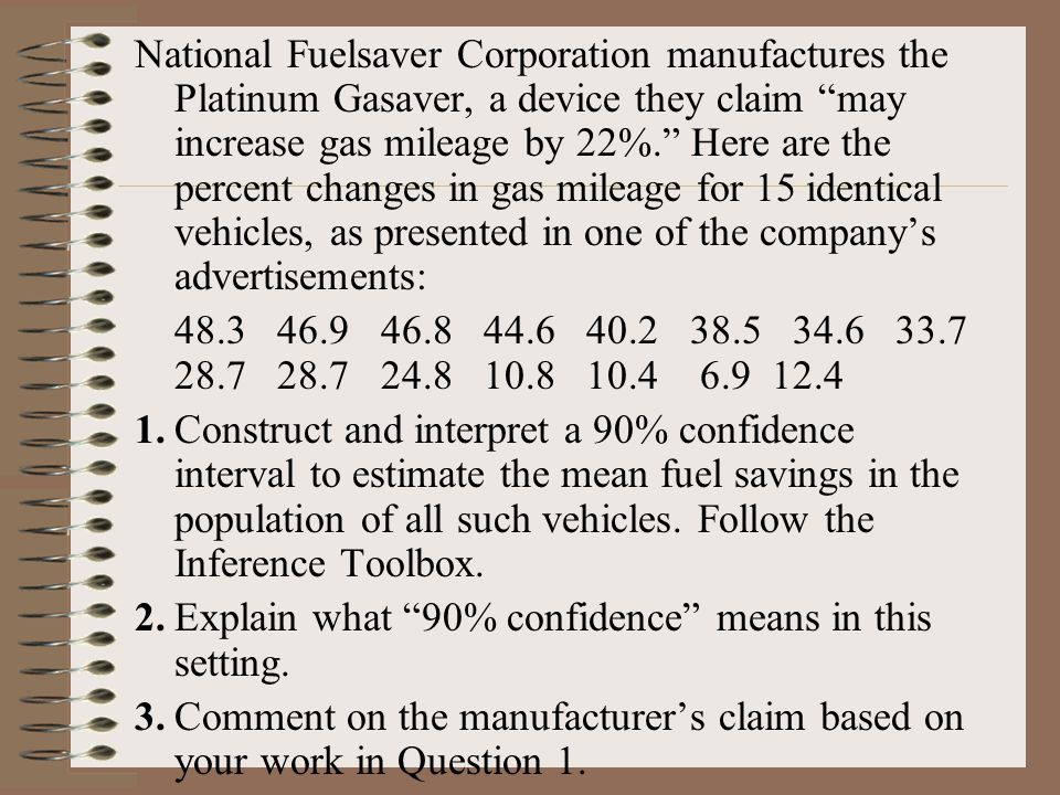 "National Fuelsaver Corporation manufactures the Platinum Gasaver, a device they claim ""may increase gas mileage by 22%."" Here are the percent changes"