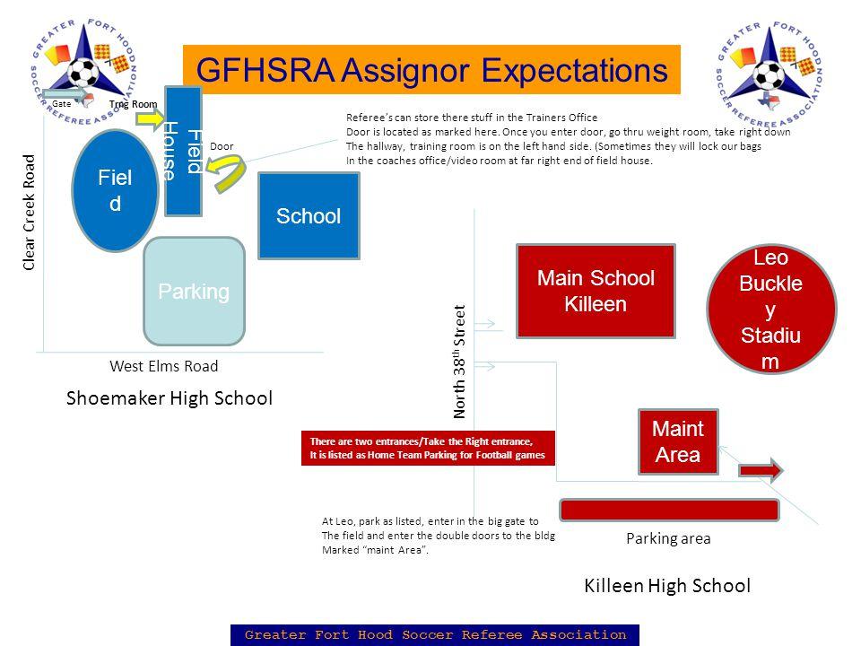 Greater Fort Hood Soccer Referee Association GFHSRA Assignor Expectations Field House Fiel d West Elms Road School Shoemaker High School Referee's can