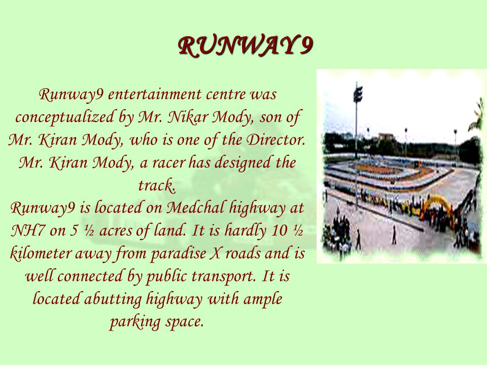 Runway9 entertainment centre was conceptualized by Mr.